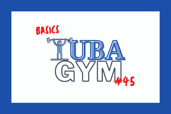 Tuba Gym nº 45, vuelta a los ejercicios básicos