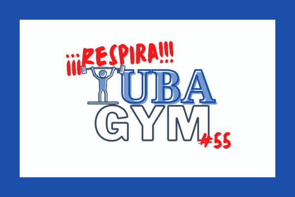 Sesión 55 tuba gym, REspira